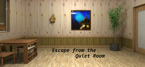 Escape from the Quiet Room