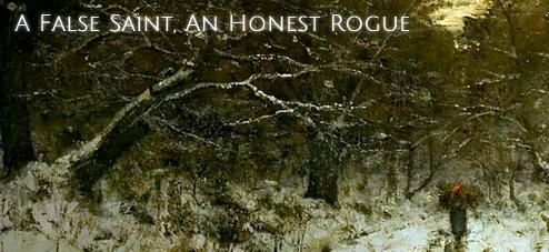 A False Saint, An Honest Rogue