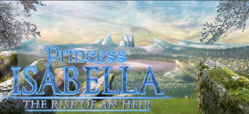 <br /> Princess Isabella: The Rise of an Heir