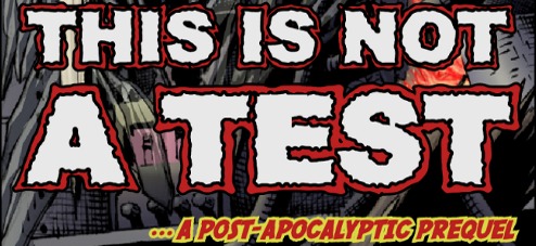 This is Not a Test: A Post-Apocalyptic Prequel