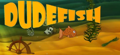 Dudefish Episode 1