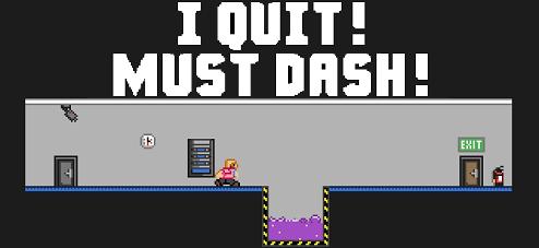 I Quit! Must Dash!