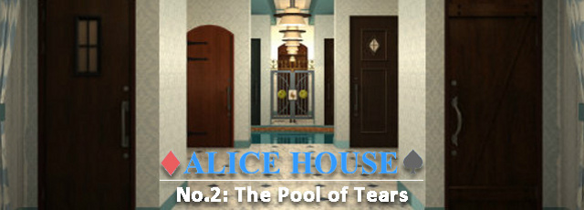 Alice House No.2: The Pool of Tears