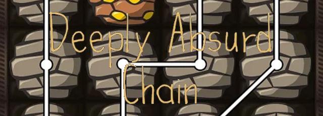 Deeply Absurd Chain