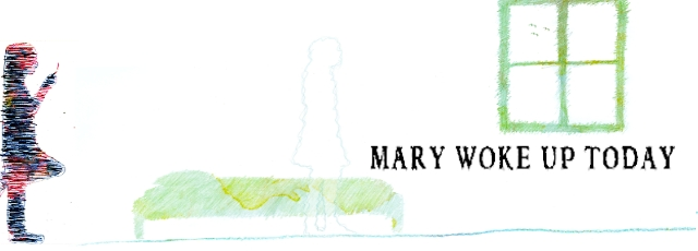 mary-woke-up-today