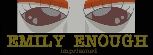 Emily Enough: Imprisoned