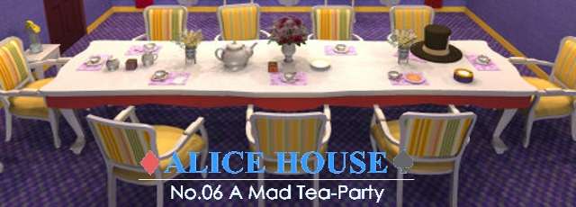 Alice House No. 6: A Mad Tea Party