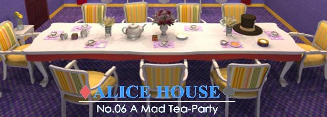 Alice House No. 6: A Mad Tea Party