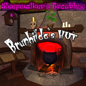 Sleepwalker's Troubles: Brunhilda's Hut