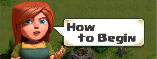 Clash of Clans How to begin