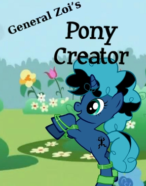General Zoi's Pony Creator