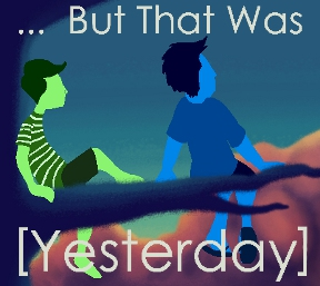 ...But That Was [Yesterday]