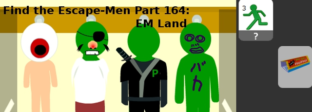 Find the Escape-Men Part 164: EM Land