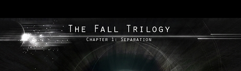 The Fall Trilogy Chapter 1: Separation