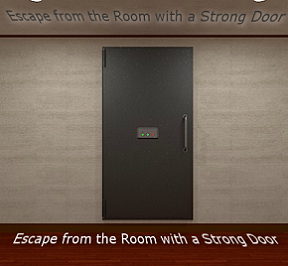 Escape from the Room with a Strong Door