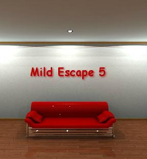 Mild Escape 5