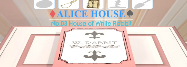 Alice House: No. 3 House of White Rabbit