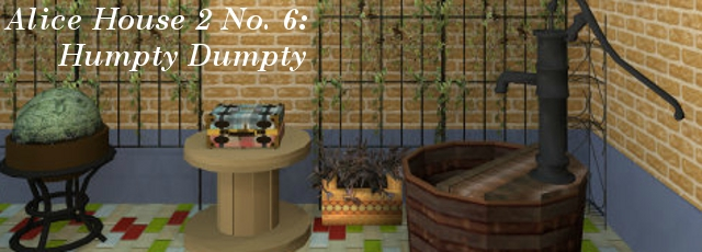 Alice House 2 No.06: Humpty Dumpty