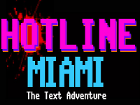 Hotline Miami: The Text Adventure