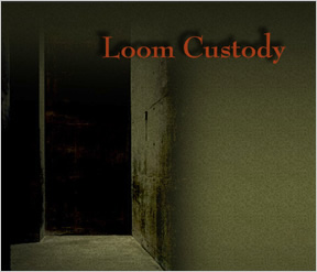 Loom Custody