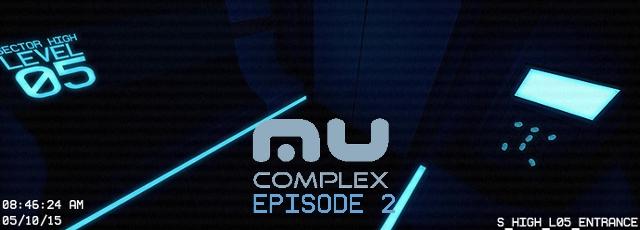 Mu Complex: Episode 2