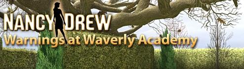 Nancy Drew: Warnings at Waverly Academy