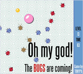 Oh My God! The Bugs are Coming!