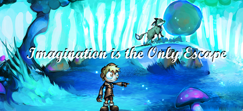 Imagination is the Only Escape