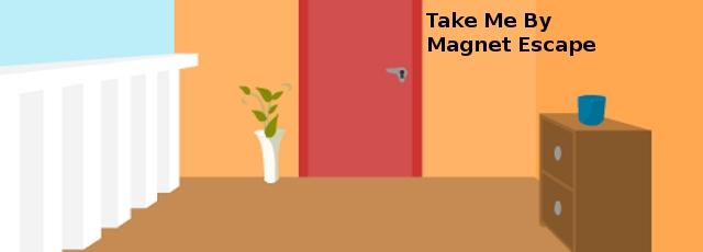 Take Me By Magnet Escape