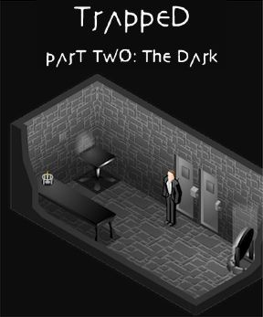 Trapped Part 2:The Dark