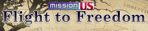 Mission US: Flight to Freedom