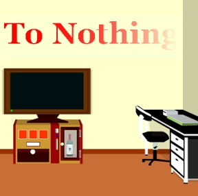 To Nothing