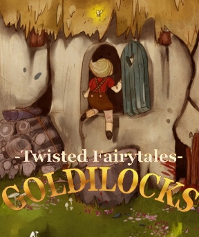 Twisted Fairytales: Goldilocks